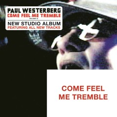 Come Feel Me Tremble - Paul Westerberg