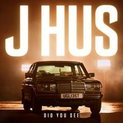 Did You See (Mura Masa Remix) - J Hus