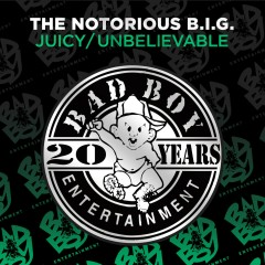 Juicy / Unbelievable - The Notorious B.I.G.