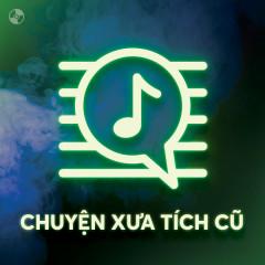 Chuyện Xưa Tích Cũ - Various Artists