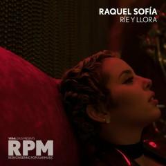 Rie y Llora - Raquel Sofía