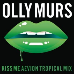 Kiss Me (Aevion Tropical Mix)