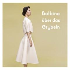 Über das Grübeln - Balbina