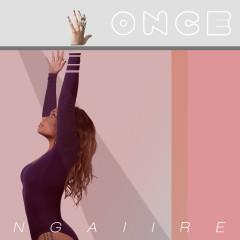 Once - Ngaiire
