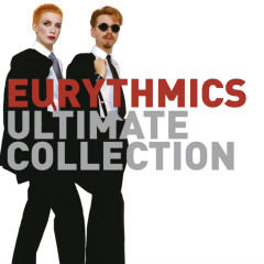 Ultimate Collection - Eurythmics, Annie Lennox, Dave Stewart