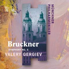 Bruckner: Symphony No. 5 - Münchner Philharmoniker, Valery Gergiev