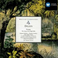 Delius Koanga . The Song of the High Hills - Sir Charles Groves