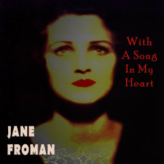 With a Song in My Heart - Jane Froman