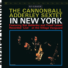 In New York [Keepnews Collection] - Cannonball Adderley Sextet