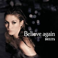 Believe Again (Reprise) (Ron Van Den Beuken Remix) - Delta Goodrem