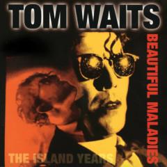 Beautiful Maladies:  The Island Years - Tom Waits