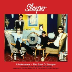 Inbetweener - The Best of Sleeper - Sleeper