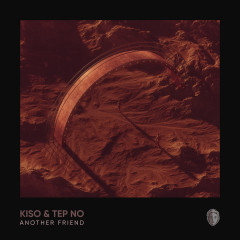 Another Friend (Gil Glaze & Colin Callahan Remix) - Kiso,Tep No