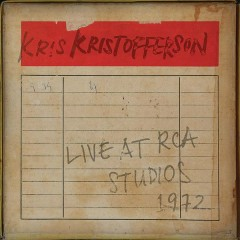 Live at RCA Studios 1972 - Kris Kristofferson