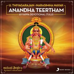 Anandha Teertham : Ayyappa Devotional (Tulu) - U. Thiyagarajan, Narasimha Nayak