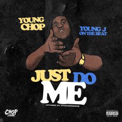 Just Do Me - Young Chop