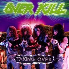 Taking Over - Overkill