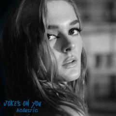 Joke's On You (Acoustic)