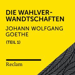 Goethe: Die Wahlverwandtschaften, I. Teil (Reclam Hörbuch) - Reclam Hörbücher, Martin Gruber, Johann Wolfgang von Goethe