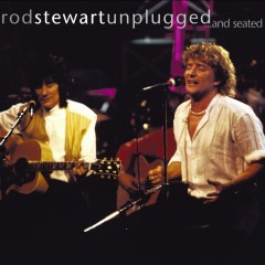 Unplugged....And Seated - Rod Stewart