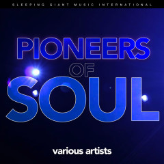 Pioneers of Soul - Various Artists