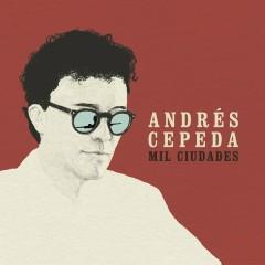 Mil Ciudades - Andrés Cepeda