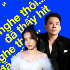 Nghe Thôi Đã Thấy Hit - Lê Bảo Bình, Hương Ly, Quân A.P, Thương Võ