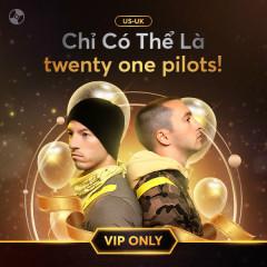 Chỉ Có Thể Là twenty one pilots - Twenty One Pilots