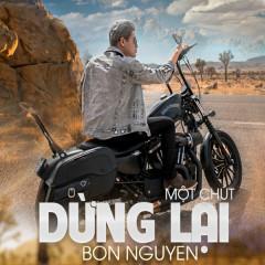 Dừng Lại Một Chút (Single) - Bon Nguyễn