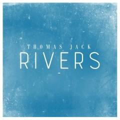 Rivers - Thomas Jack