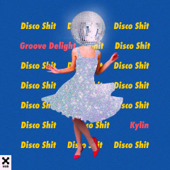 Disco Shit - Groove Delight, Kylin