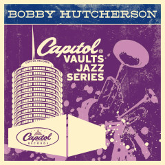 The Capitol Vaults Jazz Series - Bobby Hutcherson