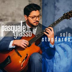 Solo Standards - Pasquale Grasso