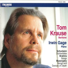 Schumann : Dichterliebe - Brahms : Songs - Musorgsky : Songs and Dances of Death - Tom Krause, Irwin Gage