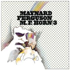 M.F. Horn 3 - Maynard Ferguson