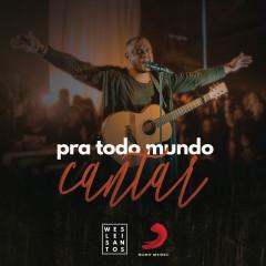 Pra Todo Mundo Cantar (Ao Vivo) - Weslei Santos