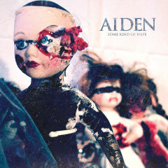 Some Kind Of Hate - Aiden