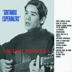 Gritando Esperanzas - Victor Heredia
