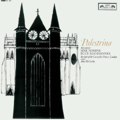 Palestrina: Missa 'Sine Nomine'; Missa Ecce Ego Joannes - Mary Thomas, Jean Allister, Edgar Fleet, Christopher Keyte, Choir Of The Carmelite Priory, London