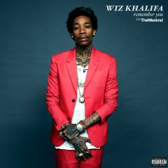 Remember You (feat. The Weeknd) - Wiz Khalifa