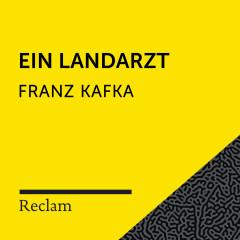 Kafka: Ein Landarzt (Reclam Hörbuch) - Reclam Hörbücher, Hans Sigl, Franz Kafka