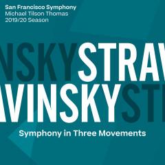 Stravinsky: Symphony in Three Movements - San Francisco Symphony, Michael Tilson Thomas