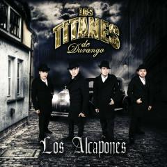 Los Alcapones - Los Titanes De Durango