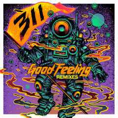 Good Feeling (Remixes) - 311