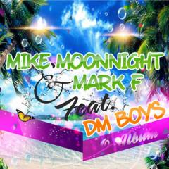 O Álbum (feat. Dm'boys) - DM'Boys, Mark F, Mike Moonnight