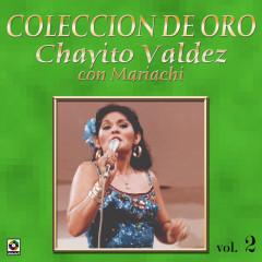 Coleccíon De Oro: Con Mariachi, Vol. 2 - Chayito Valdez
