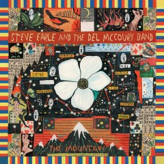 The Mountain - Steve Earle, The Del McCoury Band