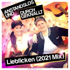 Liebficken (2021 Mix) - Anstandslos & Durchgeknallt