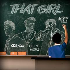 That Girl (CORSAK Remix) - Olly Murs, Liu Yu Ning, CORSAK