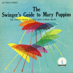 The Swinger's Guide to Mary Poppins - Tupper Saussy